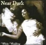 Near Dark - White Wedding (Maxi-CD)