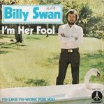 Billy Swan - I'm Her Fool (7'')