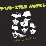 Two-Star Hotel - Sweat & Glitter (LP)