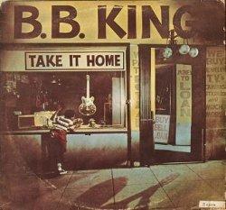 B.B. King - Take It Home (LP)