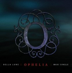Bella Lune - Ophelia Maxi-Single (Maxi-CD)