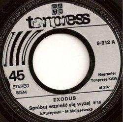 Exodus - Spróbuj Wznieść Się Wyżej / Jest Taki Dom (7'')