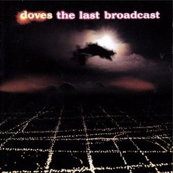 Doves - The Last Broadcast (CD)