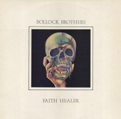 Bollock Brothers - Faith Healer (12'')
