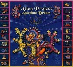 Alien Project - Aztechno Dream (CD)