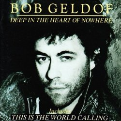 Bob Geldof - Deep In The Heart Of Nowhere (CD)