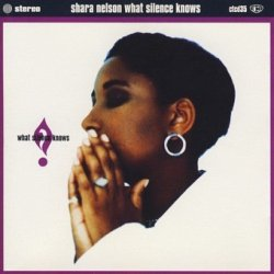 Shara Nelson - What Silence Knows (CD)