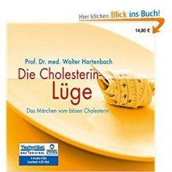 Die Cholesterin-Lüge: Das Märchen vom bösen Cholesterin (Audiobook) (4CD)