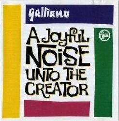 Galliano - A Joyful Noise Unto The Creator (CD)