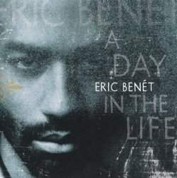 Eric Benét - A Day In The Life (CD)