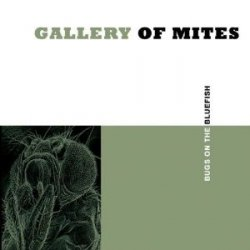 Gallery Of Mites - Bugs On The Bluefish (CD)
