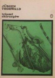 Jurgen Thorwald - Triumf Chirurgów