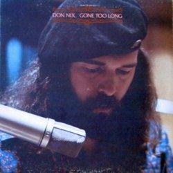 Don Nix - Gone Too Long (LP)