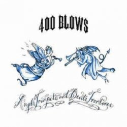 400 Blows - Angel's Trumpets And Devil's Trombones (CD)