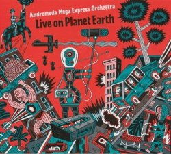 Andromeda Mega Express Orchestra - Live On Planet Earth (CD)