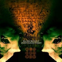 Blind Myself - Ancient Scream Therapy (CD+DVD)