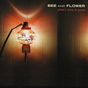 Bee And Flower - What's Mine Is Yours (CD)