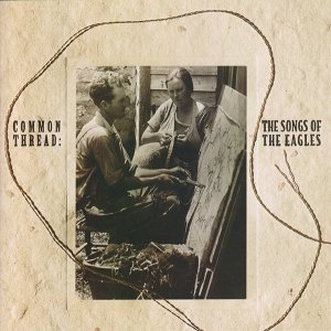 Common Thread: The Songs Of The Eagles (CD)