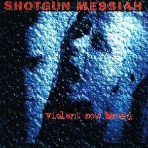 Shotgun Messiah - Violent New Breed (CD)