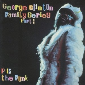 George Clinton & The P-Funk All Stars: P Is The Funk (CD)
