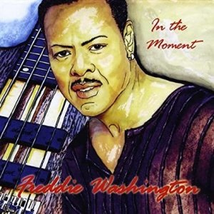 Freddie Washington - In The Moment (CD)