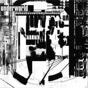 Underworld - Dubnobasswithmyheadman (CD)