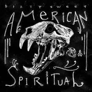 Dirty Sweet - American Spiritual (CD)