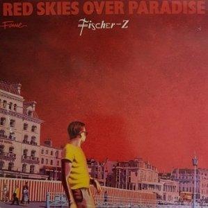 Fischer-Z - Red Skies Over Paradise (LP)