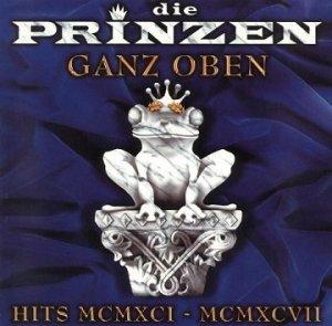 Die Prinzen - Ganz Oben - Hits MCMXCI-MCMXCVII (CD)