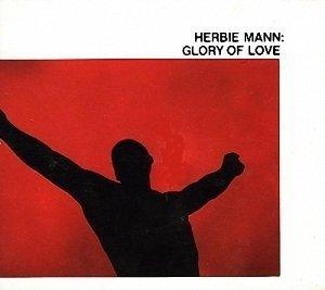 Herbie Mann - Glory Of Love (CD)