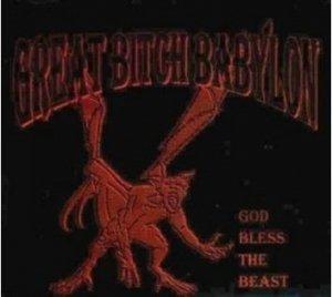 Great Bitch Babylon - God Bless The Beast (CD)