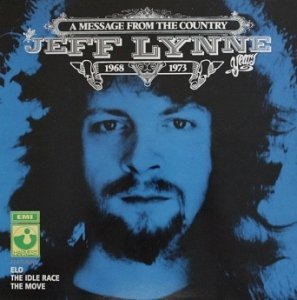 Jeff Lynne Featuring The Idle Race / The Move / Electric Light Orchestra - A Message From The Country - The Jeff Lynne Years 1968 - 1973 (LP)