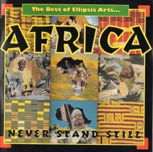 The Best Of Ellipsis Arts - Africa - Never Stand Still (CD)