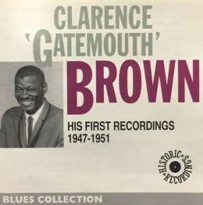 Clarence 'Gatemouth' Brown - His First Recordings 1947-1951 (CD)