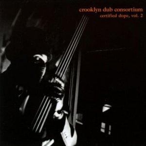 Crooklyn Dub Consortium. Certified Dope, Vol. 2 (CD)