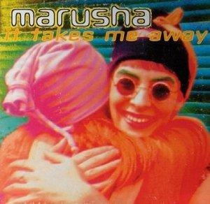 Marusha - It Takes Me Away (12'')