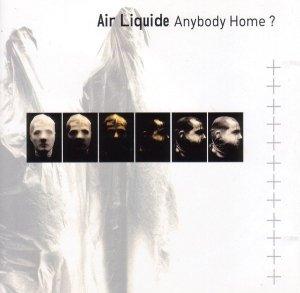 Air Liquide - Anybody Home ? (CD)