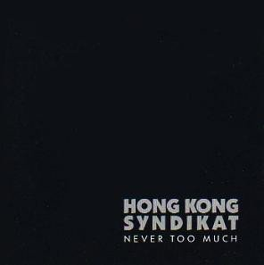 Hongkong Syndikat - Never Too Much (LP)