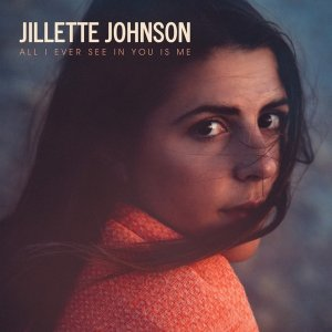 Jillette Johnson - All I Ever See In You Is Me (CD)