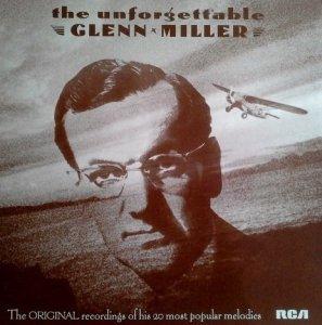 Glenn Miller And His Orchestra - The Unforgettable Glenn Miller (LP)