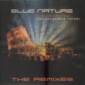 Blue Nature - Now We Are Free (The Gladiator Theme) - The Remixes (12'')