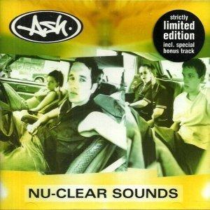 Ash - Nu-Clear Sounds (CD)
