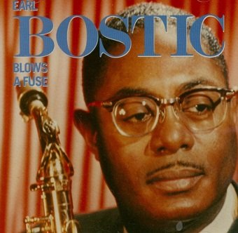 Earl Bostic - Blows A Fuse (CD)