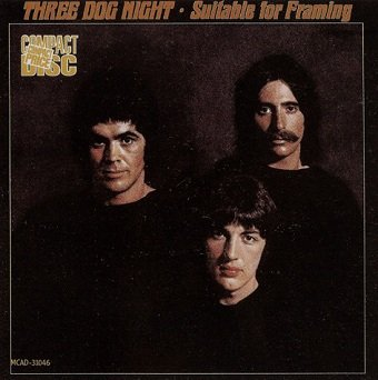 Three Dog Night - Suitable For Framing (CD)