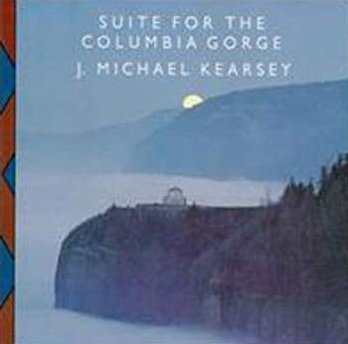 J. Michael Kearsey - Suite For The Columbia Gorge (CD)