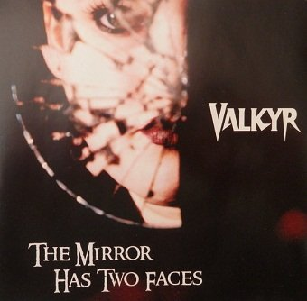 Valkyr - The Mirror Has Two Faces (CD)