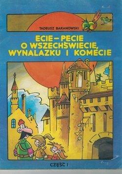 Ecie-Pecie o Wszechświecie, Wynalazku i Komecie cz.I