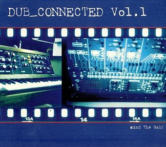 Dub_Connected - Dub_Connected Vol. 1: Mind The Gab! (CD)