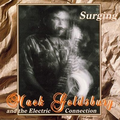 Mack Goldsbury, And The Electric Connection - Surging (CD)