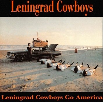Leningrad Cowboys - Leningrad Cowboys Go America (CD)